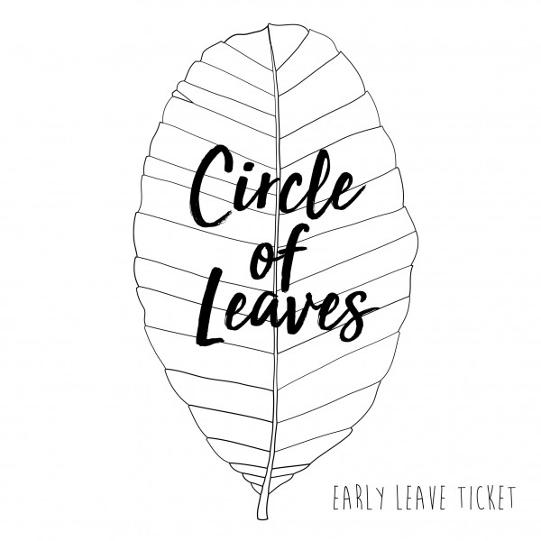 Circle of Leaves - Early Leaves Ticket (AUSVERKAUFT)