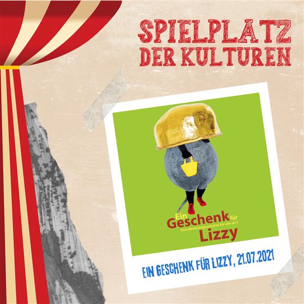 Ein Geschenk für Lizzy - Spielplatz der Kulturen