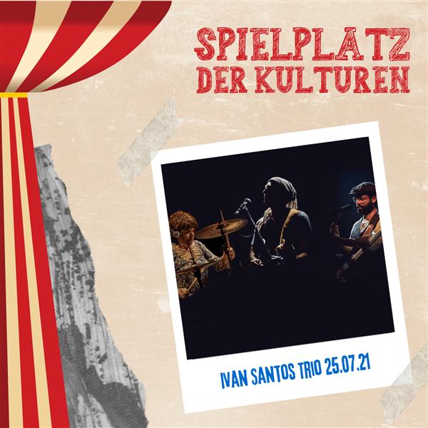 Matinee im Stadgarten - Ivan Santos Trio Spielplatz der Kulturen