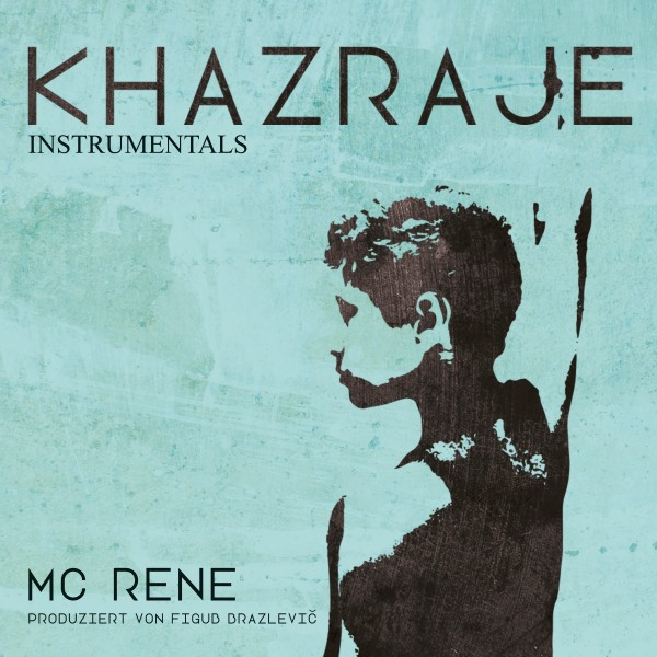 MC Rene - Khazraje (Instrumentals) prod. von Figub Brazlevic (MP3-Download)