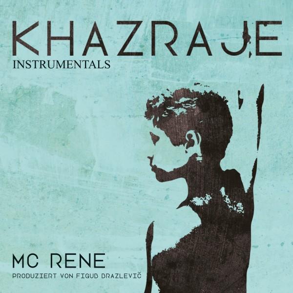 MC Rene - Khazraje (Instrumentals) prod. von Figub Brazlevic