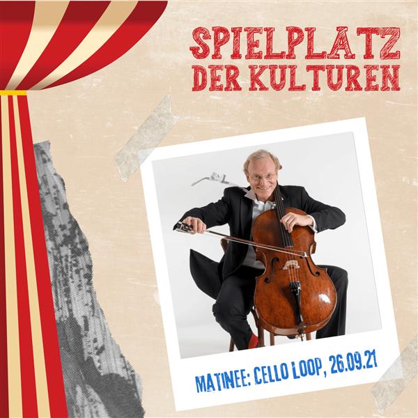 Cello Loop - Spielplatz der Kulturen