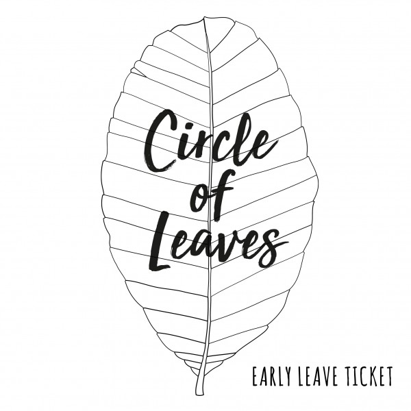 Circle of Leaves - Early Leaf Ticket