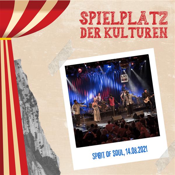 Spirit of Soul - Spielplatz der Kulturen