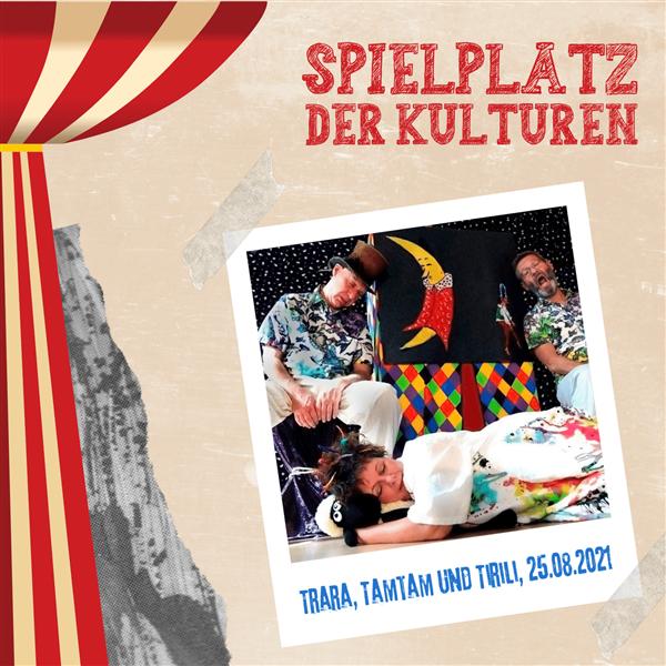 Trara, Tamtam und Tirili - Spielplatz der Kulturen