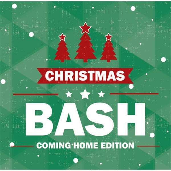 Christmas Bash - Coming Home Edition